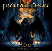 PRIMAL FEAR:16.6 Before The Devil Knows You´re Dead