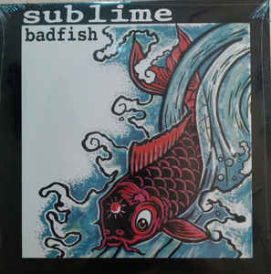 Sublime: Badfish EP