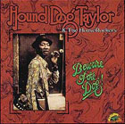 Hound Dog Taylor:Beware Of The Dog