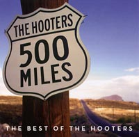 Hooters:500 Miles - The Best Of The Hooters