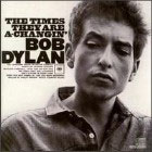 Bob Dylan:The Times They Are A-Changin'