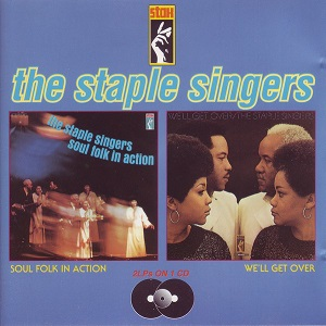 Staple Singers: Soul Folk in Action/We'll Get Over
