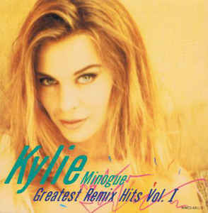 Kylie Minogue: Greatest Remix Hits Vol. I