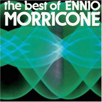 ennio morricone:The best of ennio morricone