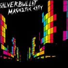 Silverbullit:Magnetic city