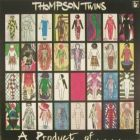 Thompson Twins:A Product Of