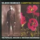 10,000 Maniacs:Campfire Songs: The Popular, Obscure & Unknown Recordings