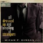 Micah P. Hinson:All Dressed Up and Smelling of Strangers