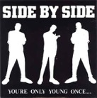 Side By Side: You're Only Young Once...