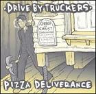 Drive-By Truckers:Pizza Deliverance