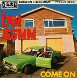 IAN GOMM:Come on / Darkest night