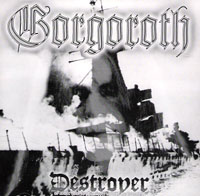 Gorgoroth: Destroyer, or About How To Philosophize With The Hammer