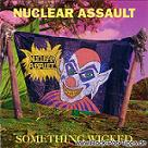 Nuclear Assault: Something Wicked