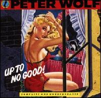 Peter Wolf:Up To No Good