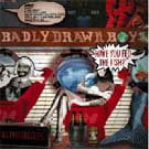 Badly Drawn Boy:have you fed the fish?