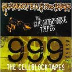 SLAUGHTER & the DOGS / 999:The Slaughterhouse Tapes/The Cellblock Tapes