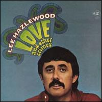 Lee Hazlewood: Love And Other Crimes
