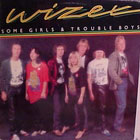 Wizex:Some Girls & Trouble Boys