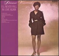 Dionne Warwick:I'll Never Fall In Love Again