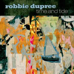 Robbie DuPree:Time and Tide