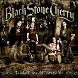 Black Stone Cherry:folklore and superstition