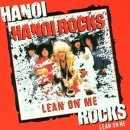 Hanoi Rocks: Lean On Me