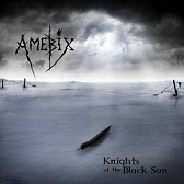 Amebix:Knights of the Black Sun