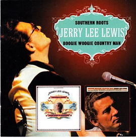Jerry Lee Lewis:Southern Roots/Boogie Woogie Country Man