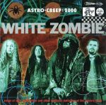 WHITE ZOMBIE: Astro-Creep: 2000 (Songs Of Love, Destruction And Other Synthetic Delusions Of The Electric Head)
