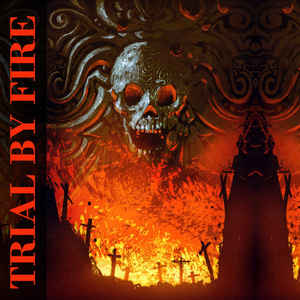 Trial By Fire:Trial By Fire