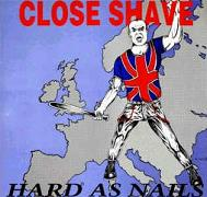 Close Shave: Hard As Nails
