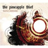 Pineapple Thief:Tightly Unwound