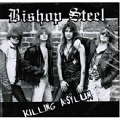 BISHOP STEEL:Killing Asylum