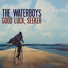 Waterboys: Good Luck, Seeker