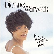 Dionne Warwick: Friends Can Be Lovers