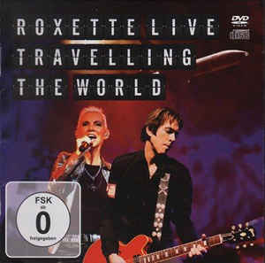 Roxette: Live: Travelling The World