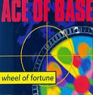 Ace Of Base:Wheel of fortune