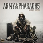 Army Of The Pharaohs: In death reborn