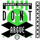 Cabaret Voltaire:Don't Argue