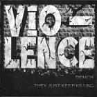 Vio-Lence:They just keep killing