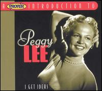 Peggy Lee:A Proper Introduction to Peggy Lee: I Get Ideas