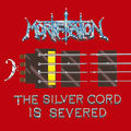 Mortification:The Silver Cord Is Severed