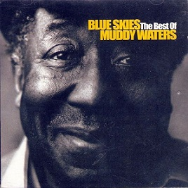 Muddy Waters:Blue Skies: The Best of Muddy Waters