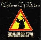 Children Of Bodom:Chaos riddeen years - stockholm knockout live