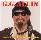 gg allin:Always was, is and always shall be