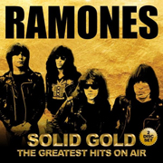 Ramones: Solid Gold - The Greatest Hits On Air