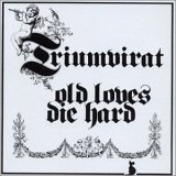 Triumvirat:Old Loves Die Hard