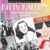 Kitty Kallen: Little Things Mean A Lot