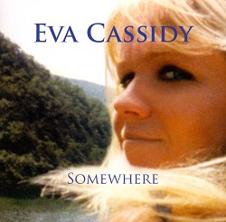Eva Cassidy:Somewhere