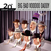 Big Bad Voodoo Daddy:20th Century Masters: The Millenium Collection